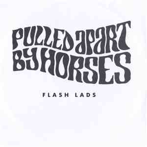Pulled Apart By Horses - Flash Lads mp3 album