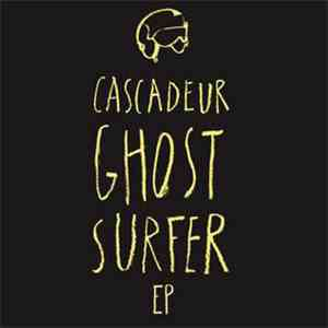 Cascadeur - Ghost Surfer EP mp3 album