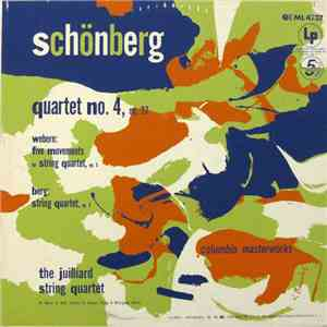 Schönberg, Webern, Berg, The Juilliard String Quartet - Quartet No. 4, Op. 37 / Five Movements For String Quartet, Op. 5 / String Quartet, Op. 3 mp3 album