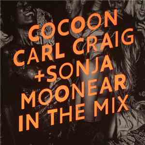 Carl Craig + Sonja Moonear - Cocoon In The Mix mp3 album