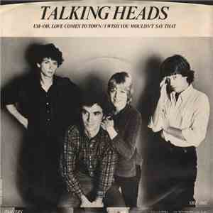 Talking Heads - Uh-oh, Love Comes To Town / I Wish You Wouldn't Say That mp3 album